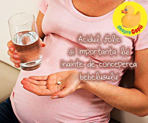 Acidul folic si importanta lui inainte de conceperea bebelusului