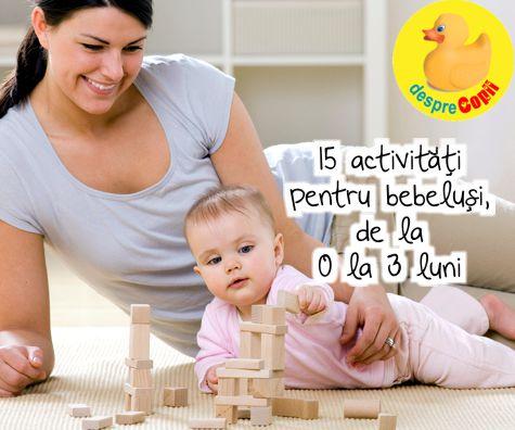 15 activitati pentru bebelusi - de la 0 la 3 luni