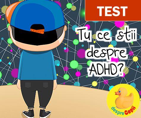 Despre ADHD: 14 lucruri pe care trebuie sa le stie un parinte
