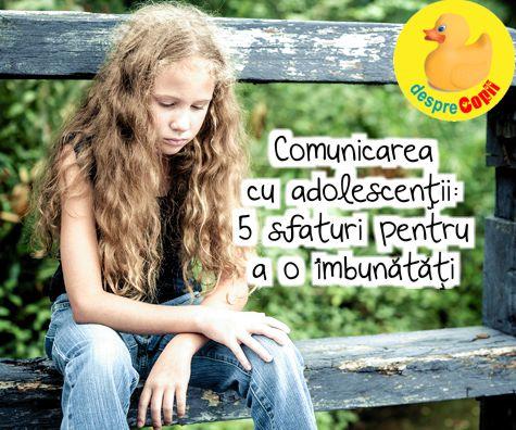 Comunicarea cu adolescentii - 5 sfaturi pentru a o imbunatati