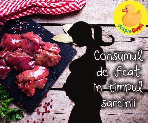 Consumul de ficat in timpul sarcinii: ce e prea mult e toxic pentru fat