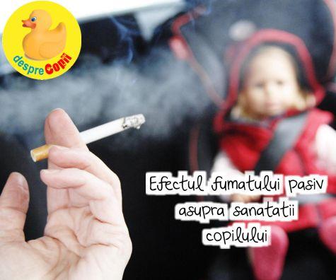 Efectul fumatului pasiv asupra sanatatii copilului