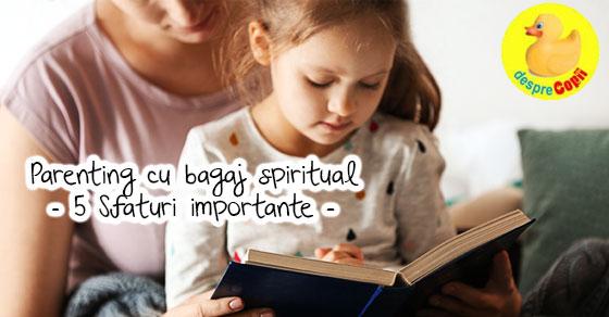 Parentingul spiritual: 5 Sfaturi importante