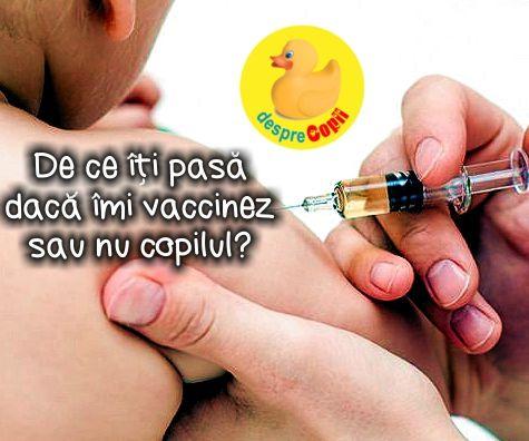 De ce iti pasa daca imi vaccinez sau nu copilul?