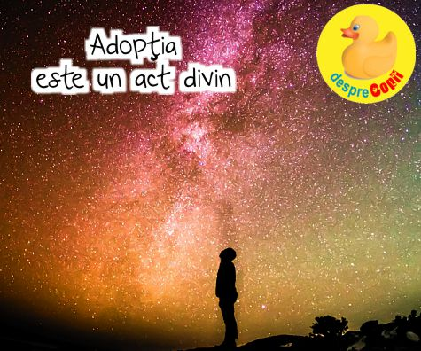 Adoptia este un act divin