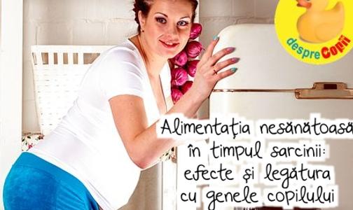 Alimentatia nesanatoasa in timpul sarcinii: efecte si legatura cu genele copilului width=