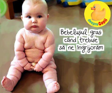 Bebelusul gras: cand trebuie sa ne ingrijoram