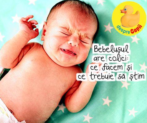Bebelusul are colici: ce facem si ce trebuie sa stim