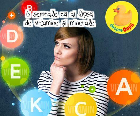 6 semnale ca ai lipsa de vitamine si minerale si cum te tratezi eficient si simplu