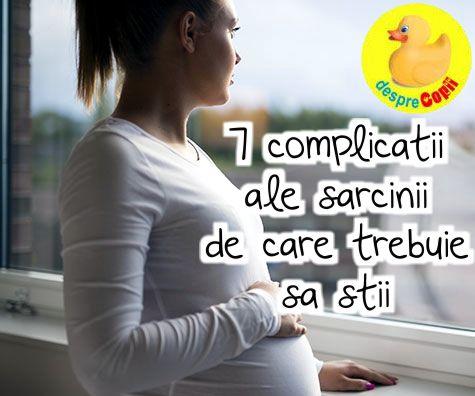 7 complicatii ale sarcinii de care trebuie sa stii