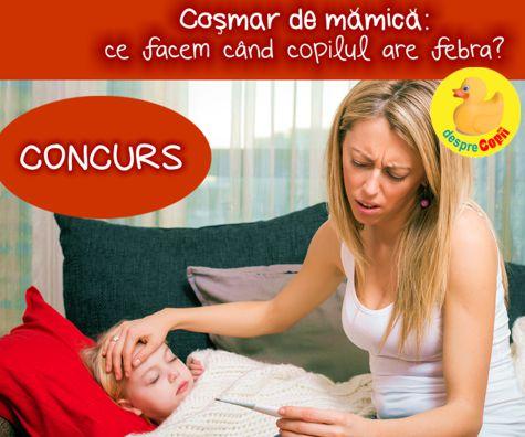 Cosmar de mamica: ce facem cand copilul are febra? - concurs