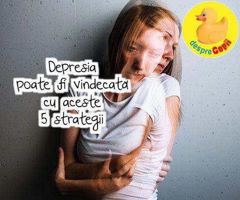 Depresia poate fi vindecata cu aceste 5 strategii