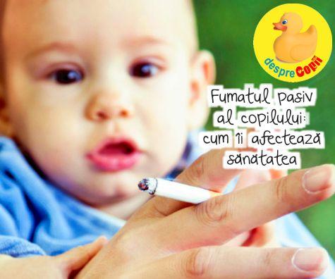 Fumatul pasiv al copilului: cum ii afecteaza sanatatea