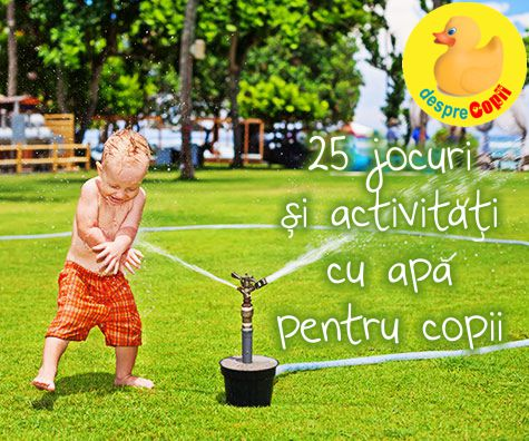 25 jocuri si activitati cu apa pentru copii