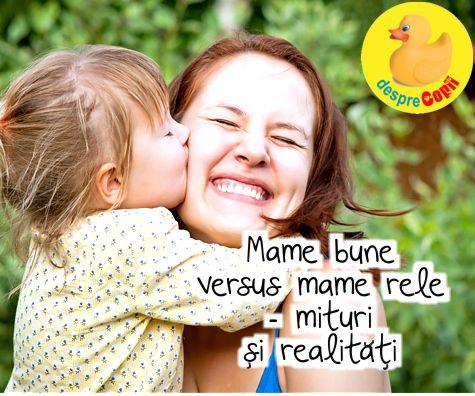 Mame bune versus mame rele – mituri si realitati