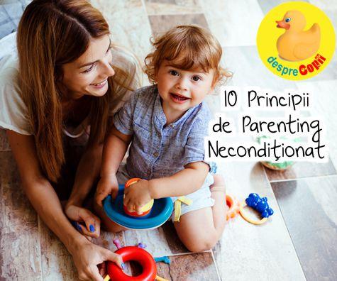 10 Principii de parenting neconditionat
