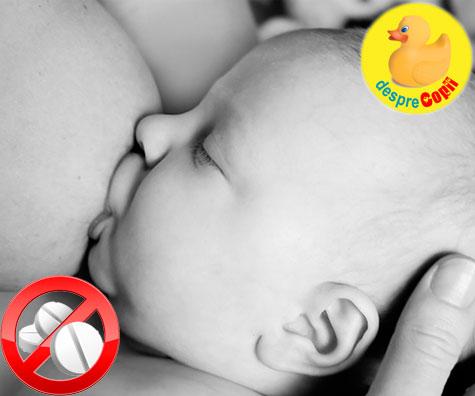 Medicamente interzise in timpul alaptarii