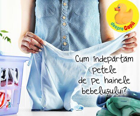 Cum indepartam petele de pe hainele bebelusului?
