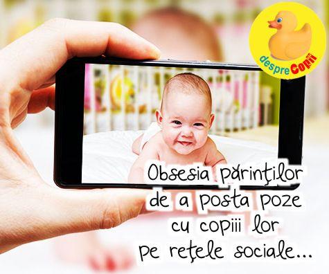 Obsesia parintilor pentru postarea pozelor cu copiii lor pe retele sociale