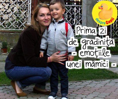 Confesiunile unei mamici: Prima zi de gradinita, minute numarate si inima rupta in bucati