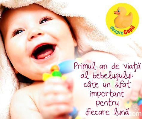 Primul an de viata al bebelusului: cate un sfat important pentru fiecare luna
