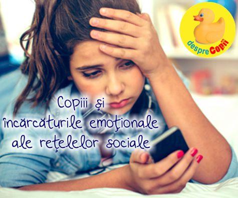 Copiii si incarcaturile emotionale ale retelelor sociale