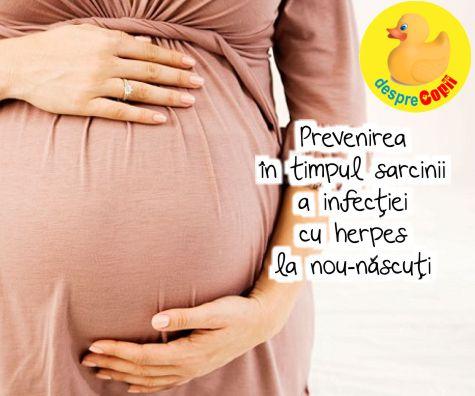Prevenirea in timpul sarcinii a infectiei cu herpes la nou-nascuti