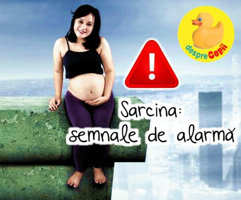 Sarcina: semnale de alarma