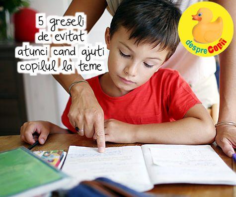 5 greseli de evitat atunci cand ajuti copilul la teme