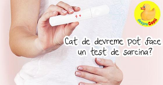 Cat de devreme pot face un test de sarcina? width=