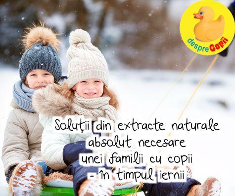 Solutii din extracte naturale absolut necesare unei familii cu copii - in timpul iernii