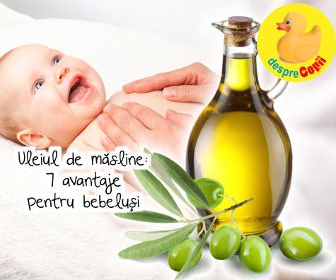 Uleiul de masline: 7 avantaje pentru bebelusi
