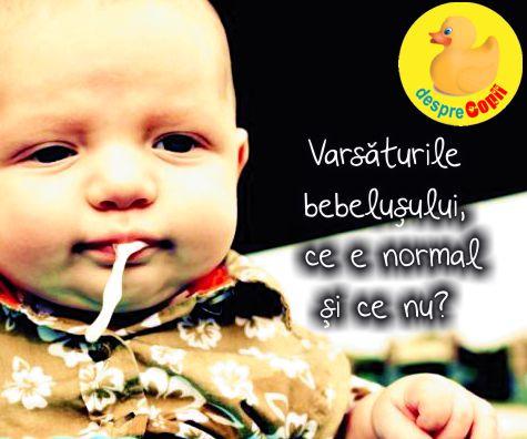 Varsaturile bebelusului, ce e normal si ce nu?