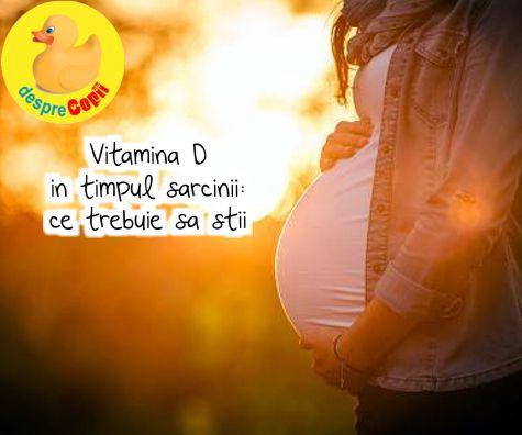 Vitamina D in timpul sarcinii: ce trebuie sa stii